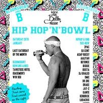 Hip Hop n Bowl at Bloomsbury Bowl on Saturday 28th January 2017
