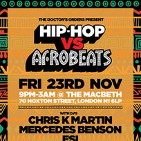 Hip Hop vs Afrobeats at The Macbeth on Friday 23rd November 2018