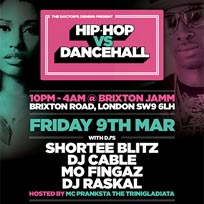 Hip Hop vs Dancehall at Brixton Jamm on Friday 9th March 2018