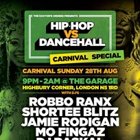Hip Hop vs Dancehall Carnival Special at The Garage on Sunday 28th August 2016
