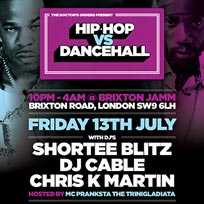 Hip Hop vs DanceHall at Brixton Jamm on Friday 13th July 2018