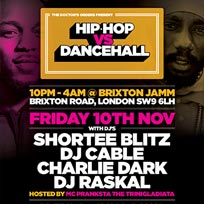 Hip-Hop vs Dancehall at Brixton Jamm on Friday 10th November 2017
