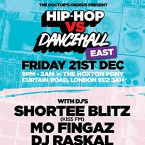 Hip Hop vs DanceHall at The Hoxton Pony on Friday 21st December 2018