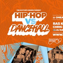 Hip-Hop vs Dancehall at Omeara on Saturday 13th July 2019