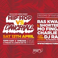 Hip-Hop vs Dancehall at Omeara on Saturday 13th April 2019