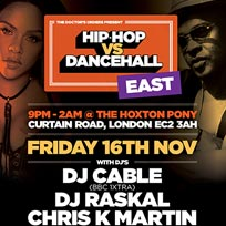 Hip Hop vs DanceHall at The Hoxton Pony on Friday 16th November 2018