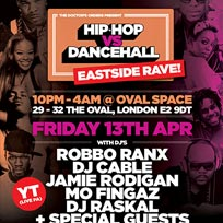 Hip-Hop vs Dancehall at Oval Space on Friday 13th April 2018