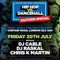 Hip Hop vs DanceHall at The Hoxton Pony on Friday 20th July 2018