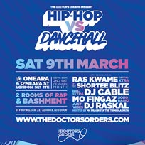 Hip-Hop vs Dancehall  at Omeara on Saturday 9th March 2019