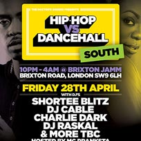 Hip Hop vs Dancehall South at Brixton Jamm on Friday 28th April 2017
