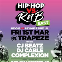 Hip Hop vs RnB at Trapeze on Friday 1st March 2019