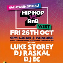 Hip Hop vs RnB at Paradise by way of Kensal Green on Friday 26th October 2018