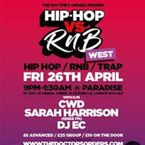 Hip Hop vs RnB at Paradise by way of Kensal Green on Friday 26th April 2019