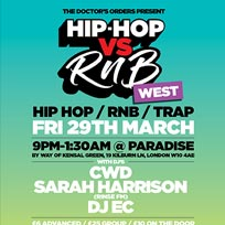 Hip-Hop vs RnB at Paradise by way of Kensal Green on Friday 29th March 2019
