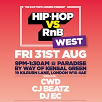 Hip-Hop vs RnB at Paradise by way of Kensal Green on Friday 31st August 2018