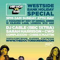 Hip-Hop vs RnB - Westside Bank Holiday Special at Paradise by way of Kensal Green on Sunday 27th May 2018