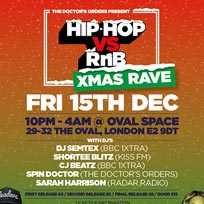 Hip-Hop vs RnB - Xmas Rave at Oval Space on Friday 15th December 2017