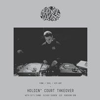 Holdin' Court Takeover at TONE on Saturday 13th August 2016