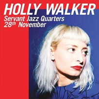 Holly Walker at Servant Jazz Quarters on Wednesday 28th November 2018