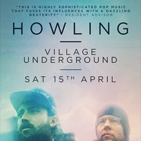 Howling at Village Underground on Saturday 15th April 2017