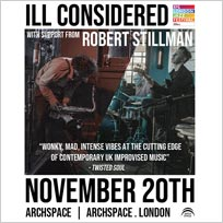 Ill Considered at Archspace on Tuesday 20th November 2018