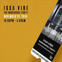 Issa Vibe: London's Biggest Warehouse Party at E1 London on Saturday 24th November 2018