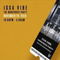 Issa Vibe: London's Biggest Warehouse Party at E1 London on Saturday 24th November 2018