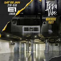 Issa Vibe - London's Biggest Warehouse Party at E1 London on Saturday 5th January 2019