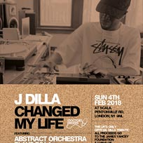 J Dilla Changed My Life at Scala on Sunday 4th February 2018