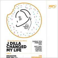 J Dilla Changed My Life at Jazz Cafe on Sunday 3rd February 2019