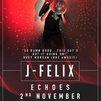 J-Felix at Echoes on Wednesday 2nd November 2016