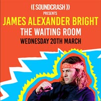 James Alexander Bright at The Waiting Room on Wednesday 20th March 2019