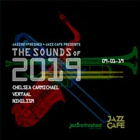 The Sounds of 2019 at Jazz Cafe on Wednesday 9th January 2019