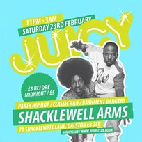 Juicy at The Shacklewell Arms on Saturday 23rd February 2019
