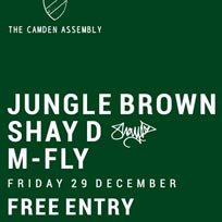 Jungle Brown + Shay D +  M-Fly at Camden Assembly on Friday 29th December 2017