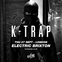 K-Trap at Electric Brixton on Thursday 27th September 2018