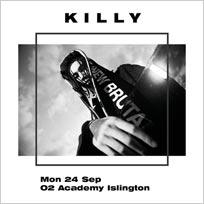 Killy at Islington Academy on Monday 24th September 2018