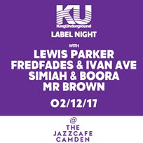 King Underground Label Night at Jazz Cafe on Saturday 2nd December 2017