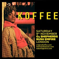 Koffee at Shepherd's Bush Empire on Saturday 9th November 2019