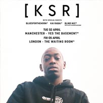[ K S R ] at The Waiting Room on Friday 5th April 2019