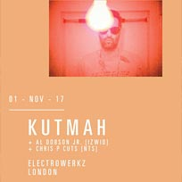 Kutmah at Electrowerkz on Wednesday 1st November 2017