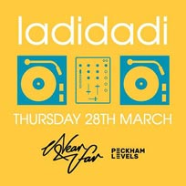 Ladidadi at Near & Far Peckham on Thursday 28th March 2019