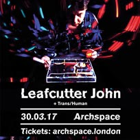 Leafcutter John at Archspace on Thursday 30th March 2017