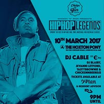 Legends of Hip Hop at The Hoxton Pony on Friday 10th March 2017