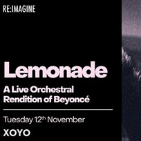 Lemonade Re:made at XOYO on Tuesday 12th November 2019