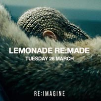 Lemonade Re:made at XOYO on Tuesday 26th March 2019