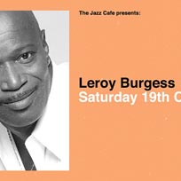 Leroy Burgess (Live) at Jazz Cafe on Saturday 19th October 2019
