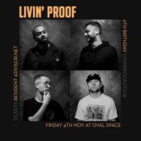 Livin' Proof 9th Birthday at Oval Space on Friday 4th November 2016