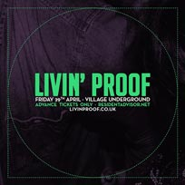 Livin' Proof at Village Underground on Friday 29th April 2016