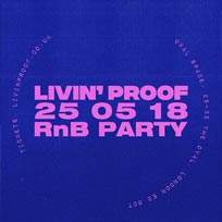 Livin' Proof at Oval Space on Friday 25th May 2018